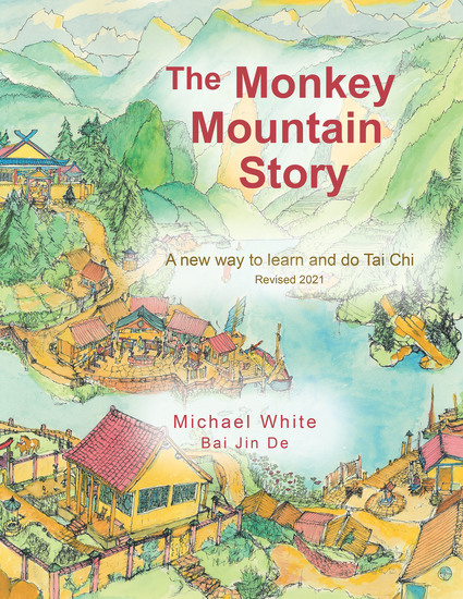 The Monkey Mountain Story - A New Way to Learn and Do Tai Chi - cover