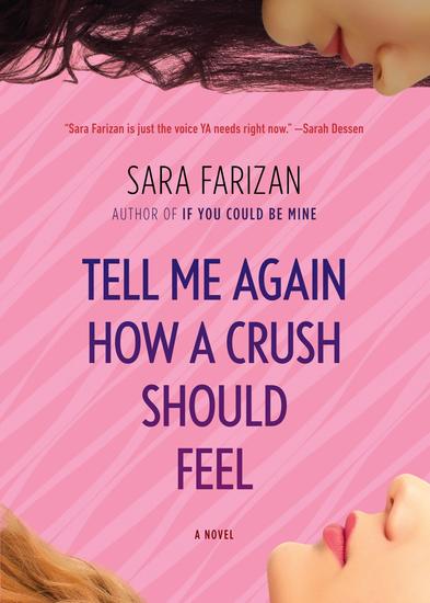 Tell Me Again How a Crush Should Feel - A Novel - cover