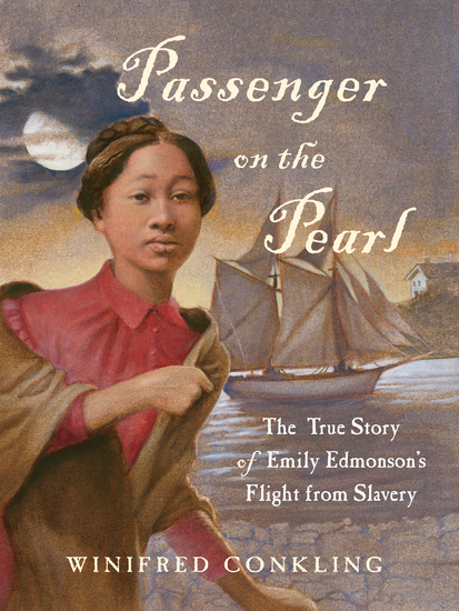 Passenger on the Pearl - The True Story of Emily Edmonson's Flight from Slavery - cover