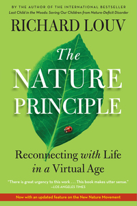The Nature Principle - Reconnecting with Life in a Virtual Age