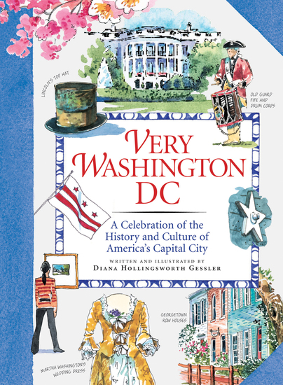 Very Washington DC - A Celebration of the History and Culture of America's Capital City - cover