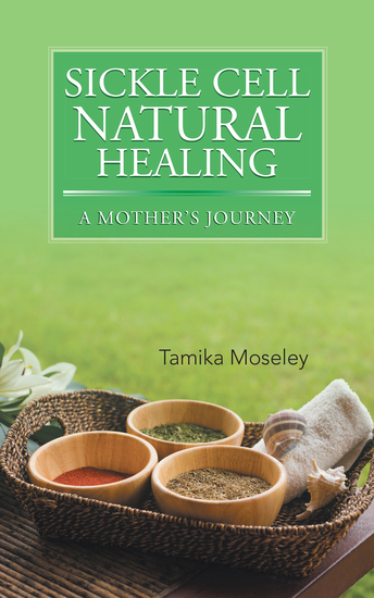 Sickle Cell Natural Healing - A Mother'S Journey - cover