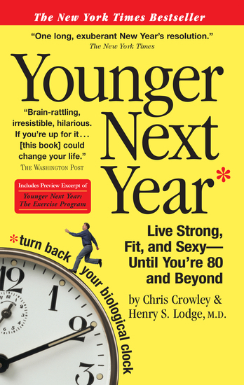 Younger Next Year - Live Strong Fit and Sexy—Until You're 80 and Beyond - cover