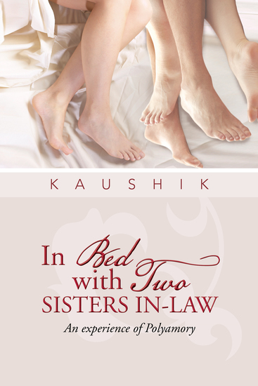 In Bed with Two Sisters In-Law - An Experience of Polyamory - cover