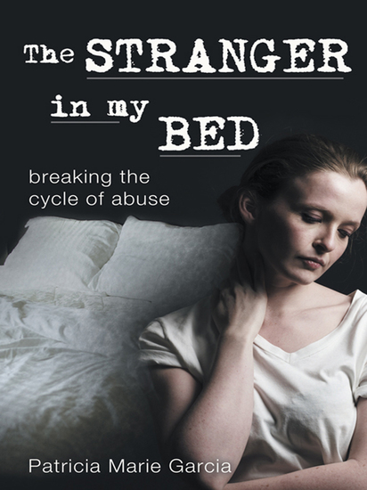 The Stranger in My Bed - Breaking the Cycle of Abuse - cover
