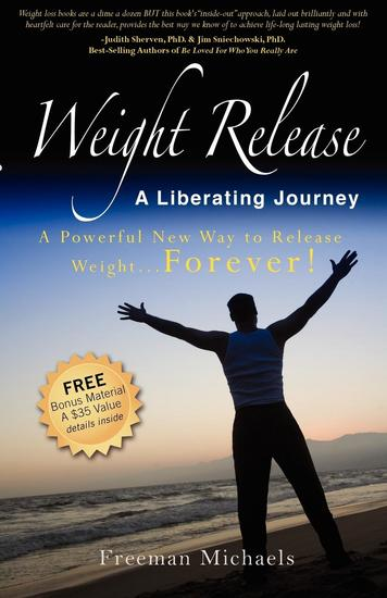 Weight Release A Liberating Journey - The Powerful New Way to Release Weight Forever - cover