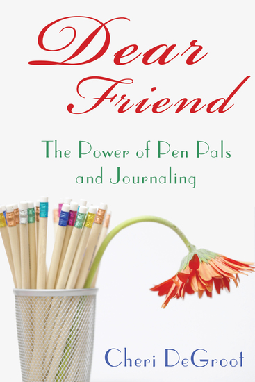 Dear Friend - The Power of Pen Pals and Journaling - cover
