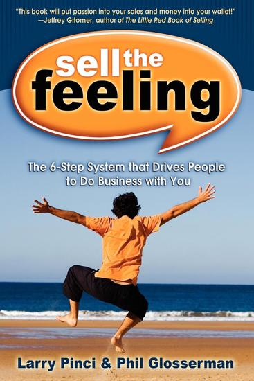 Sell the Feeling - The 6-Step System That Drives People to Do Business with You - cover