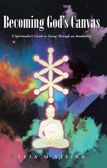 Becoming God'S Canvas - A Spiritualist'S Guide to Going Through an Awakening - cover