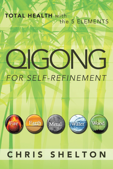 Qigong for Self-Refinement - Total Health with the 5 Elements - cover
