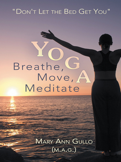 "Yoga: Breathe Move Meditate - ""Don't Let the Bed Get You"" - cover"