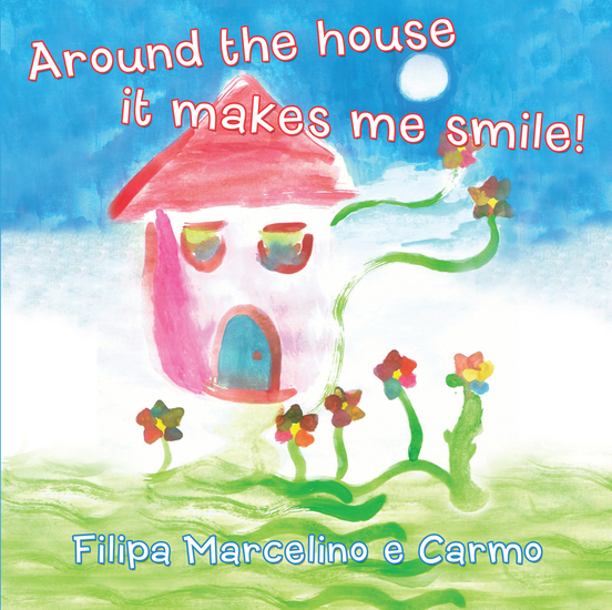 Around the House It Makes Me Smile! - cover