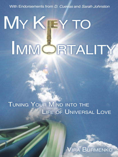 My Key to Immortality - Tuning Your Mind into the Life of Universal Love - cover