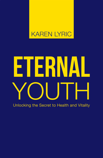 Eternal Youth - Unlocking the Secret to Health and Vitality - cover