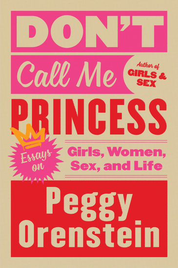 Don't Call Me Princess - Essays on Girls Women Sex and Life - cover