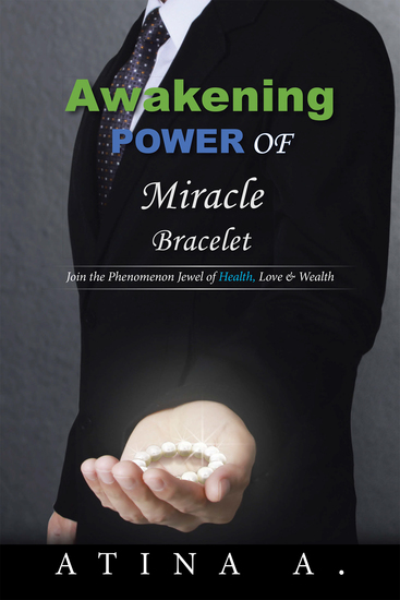 Awakening Power of Miracle Bracelet - Join the Phenomenon Jewel of Health Love & Wealth - cover