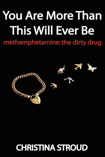 You Are More Than This Will Ever Be - Methamphetamine: the dirty drug - cover