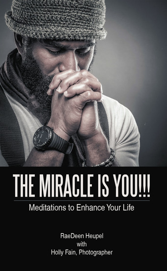 The Miracle Is You!!! - Meditations to Enhance Your Life - cover