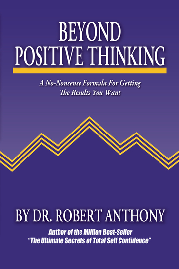 Beyond Positive Thinking - A No-Nonsense Formula for Getting the Results You Want - cover