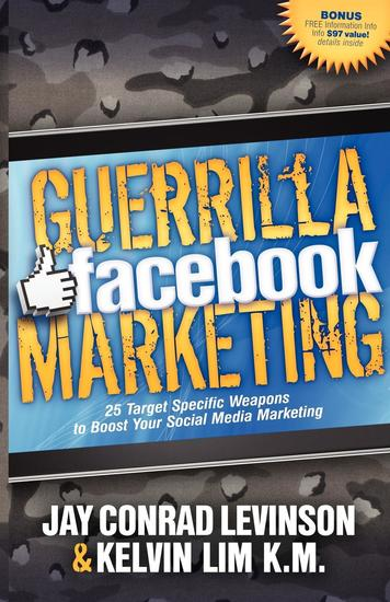 Guerrilla Facebook Marketing - 25 Target Specific Weapons to Boost your Social Media Marketing - cover
