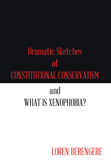 Dramatic Sketches of Constitutional Conservatism and What Is Xenophobia? - cover