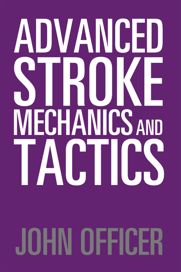 Advanced Stroke Mechanics and Tactics - cover