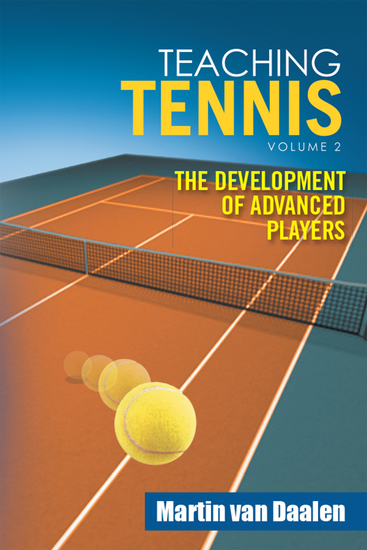 Teaching Tennis Volume 2 - The Development of Advanced Players - cover