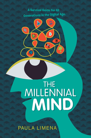 The Millennial Mind - A Survival Guide for All Generations in the Digital Age - cover