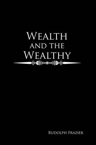 Wealth and the Wealthy - cover