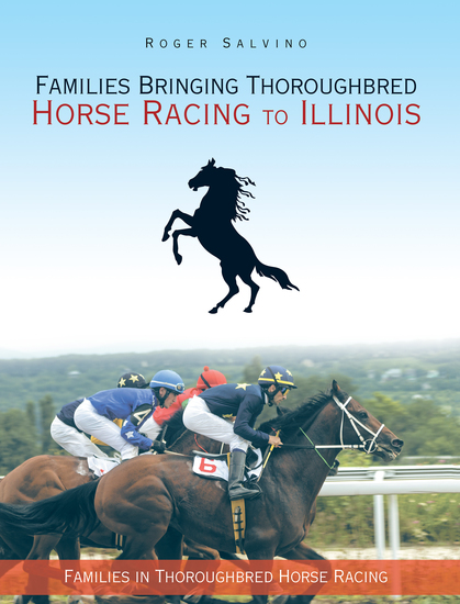 Families Bringing Thoroughbred Horse Racing to Illinois - Families in Thoroughbred Horse Racing - cover