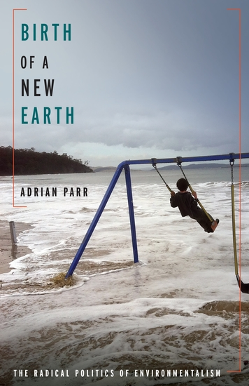 Birth of a New Earth - The Radical Politics of Environmentalism - cover