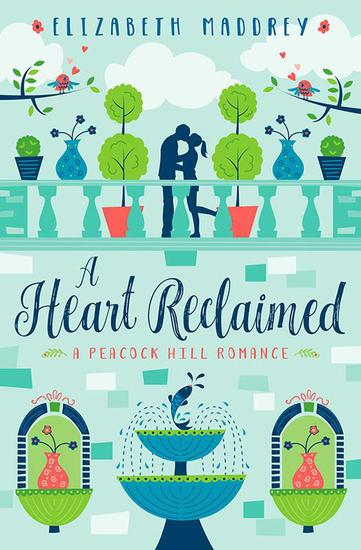 A Heart Reclaimed - Peacock Hill Romance #2 - cover