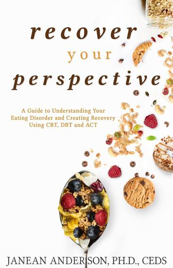 Recover Your Perspective: A Guide To Understanding Your Eating Disorder and Creating Recovery Using CBT DBT and ACT - cover