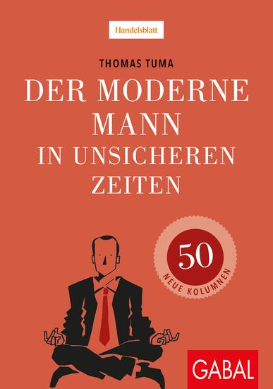 Der moderne Mann in unsicheren Zeiten - 50 neue Kolumnen - cover