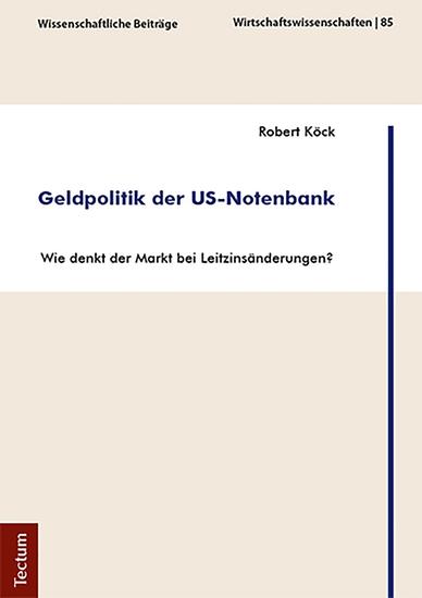 Geldpolitik der US-Notenbank - Wie denkt der Markt bei Leitzinsänderungen? - cover