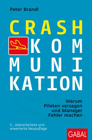 Crash-Kommunikation - Warum Piloten versagen und Manager Fehler machen - cover