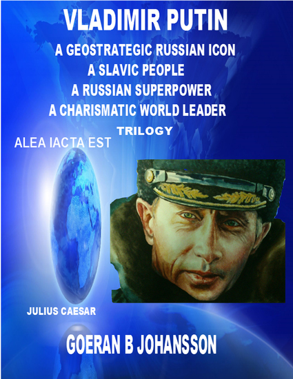 Vladimir Putin - A Geostrategic Russian Icon - A Slavic People - A Russian Superpower - A Charismatic World Leader - Trilogy - cover
