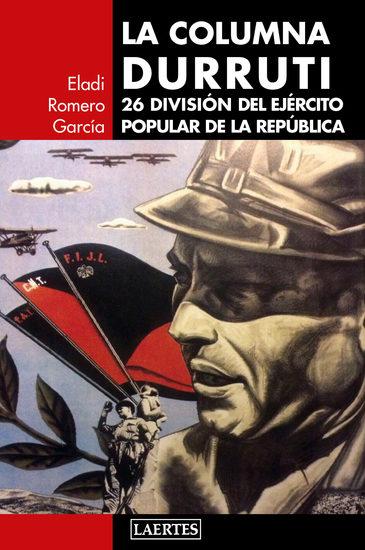 La columna Durruti - 26 División del Ejército Popular de la República - cover