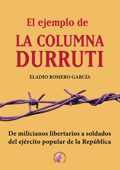 El ejemplo de la columna Durruti - De milicianos libertarios a soldados del ejército popular de la República - cover