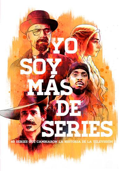 Yo soy más de series - 60 series que cambiaron la historia de la televisión - cover