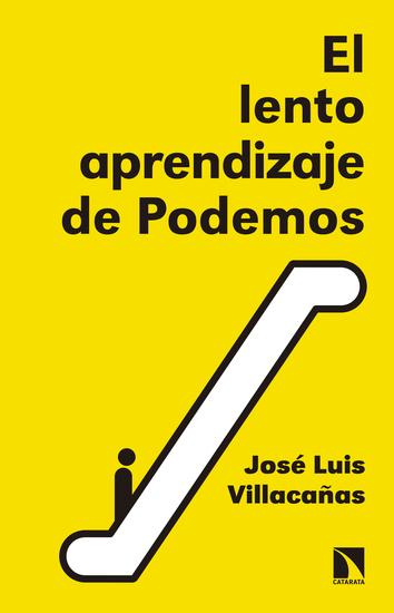 El lento aprendizaje de Podemos - Historia del presente - cover