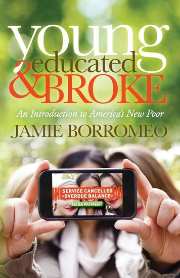 Young Educated & Broke - An Introduction to America's New Poor - cover