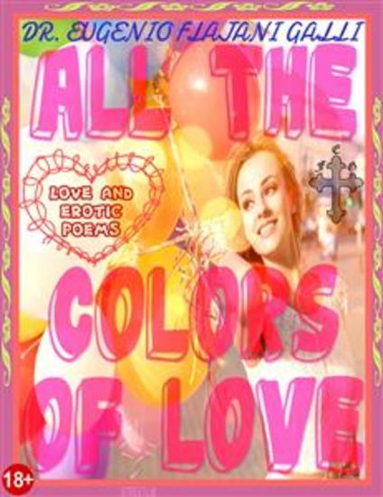 ALL THE COLORS OF LOVE - Illustrated Poems about Love and Erotism in English and Italian - Illustrated poems about love and erotism in english and italian - cover