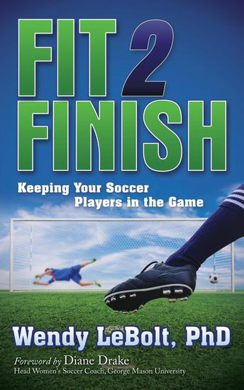 Fit 2 Finish - Keeping Your Soccer Players in the Game - cover