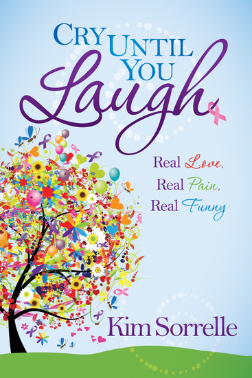 Cry Until You Laugh - Real Love Real Pain Real Funny - cover