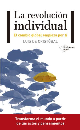La revolución individual - El cambio global empieza por ti - cover