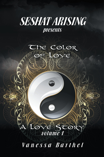 Seshat Arising Presents - The Color of Love- a Love Story Volume I - cover