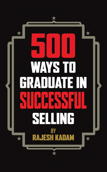 500 Ways to Graduate in Successful Selling - cover