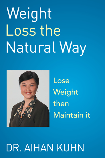 Weight Loss the Natural Way - An Effective and Natural Way to Lose and Maintain Your Optimum Weight - cover