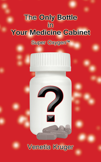 The Only Bottle in Your Medicine Cabinet - Super Oxygen™ - cover